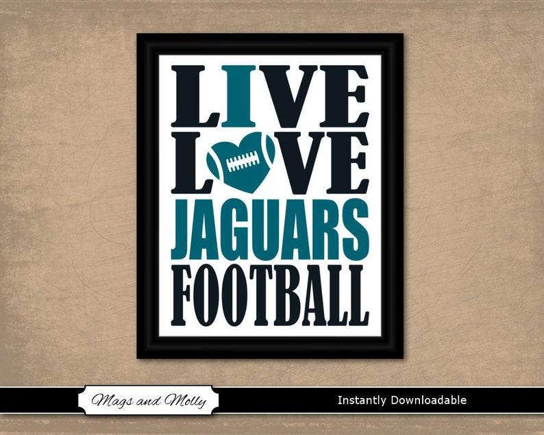 69cd0440 Jacksonville Jaguars Wall Art. Football Printable Sports Fan Gift Idea.  Live Love I Heart Jaguars Football instant download, team colors.