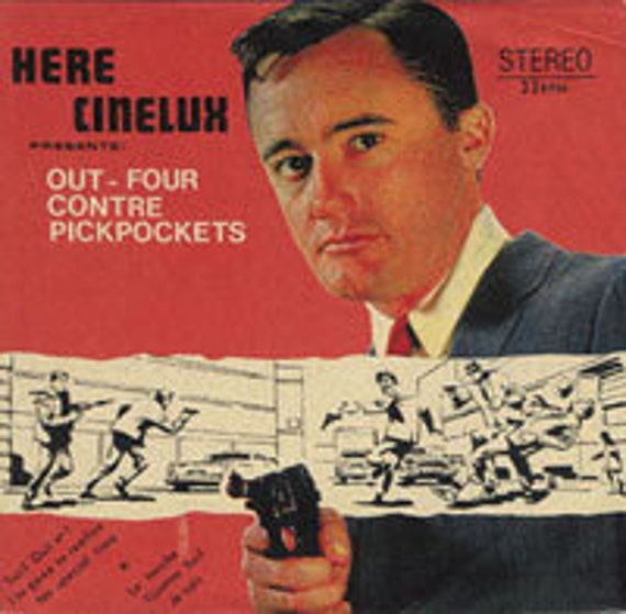"Les Pickpockets /The Out Four-Here Cinelux Presents Out-Four Contre Pickpockets - Vinyl 7""/45TLimited 100 copies"