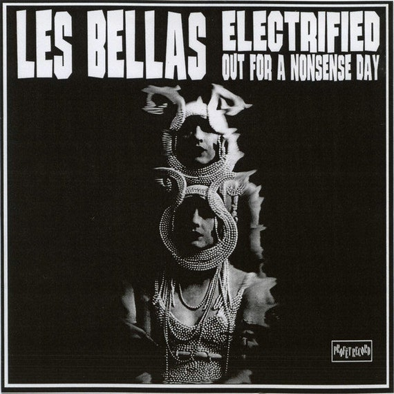 "Les Bellas 45t /7""  limited ""Electrified/Out for a nonsense"" day  Profet Records mint"