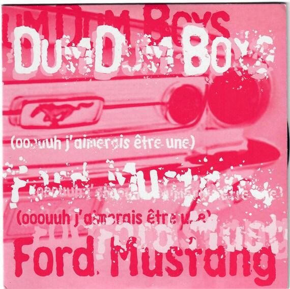 Dum Dum Boys -J'aimerais Etre Une)Ford Mustang- F.F.Fascination Records
