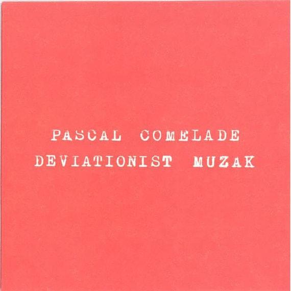 Pascal Comelade- Deviationist Muzak- 45t Limited edition rare