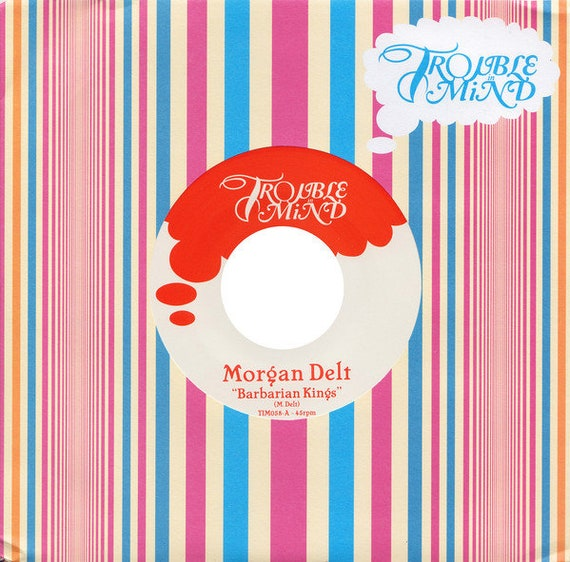 45t/7' Morgan Delt-Barbarian King- Trouble In mind records