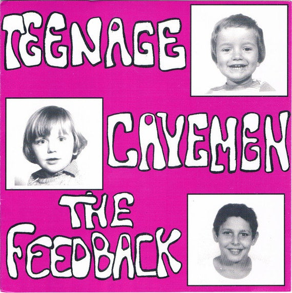 "The Feedback – Teenage Cavemen - Vinyl 7""/45T - Label-LGDC Productions-LGDC 003- 300 copies ltd"