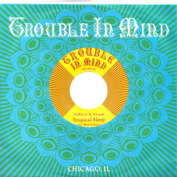 45t/7' Tropical Sleep-Girl with a diamond tooth-Trouble in mind - Rec USA limited