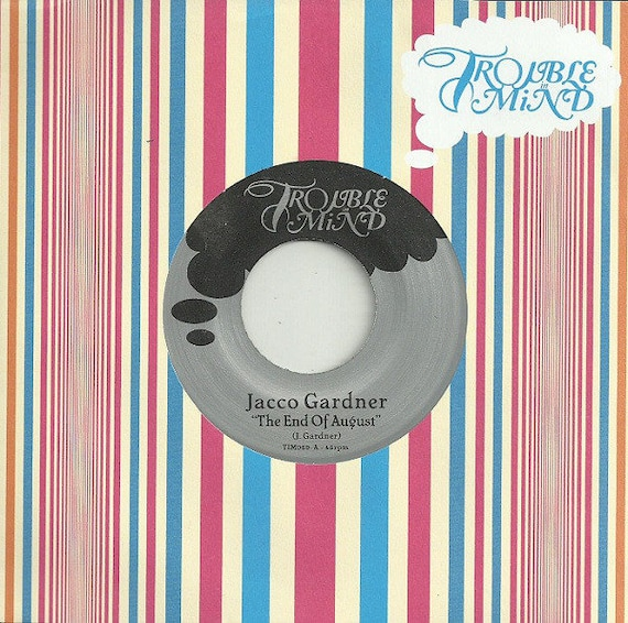 45t/7' Jacco Gardner- The end of august/Notus-Trouble in mind - Rec USA limited