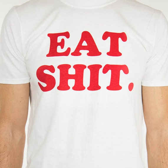 T Shirt  Homme EAT SHIT   NEW!