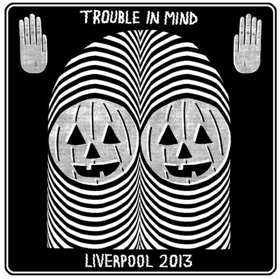 Liverpool Psychedelic festival - LP Trouble in mind USA V/A