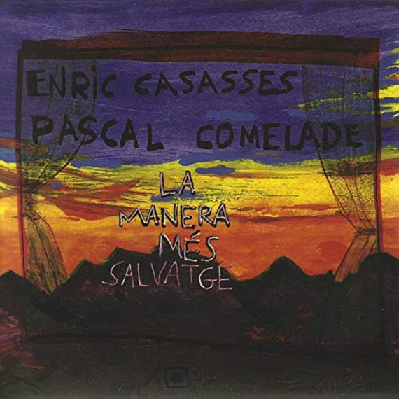 Pascal Comelade et Enric Casasses CD the Wildest Way
