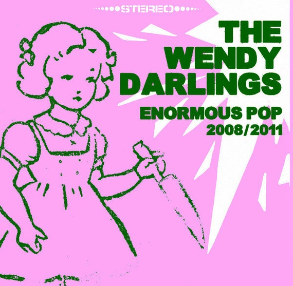 Lp Vinyl neuf- The Wendy Darlings - Enormous Pop 2008 -2011 - Discotica Records DCTC004