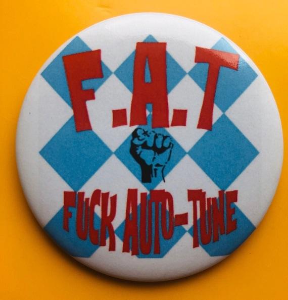 Badge-F.A.T ( Fuck auto-Tune) - 56 mm