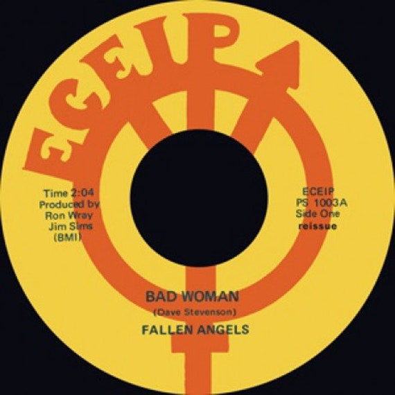Repro garage punk 6O's - 45t/7' No sleeve-The Fallen Angels / Ric Gary Bad Woman / Pimples & Braces
