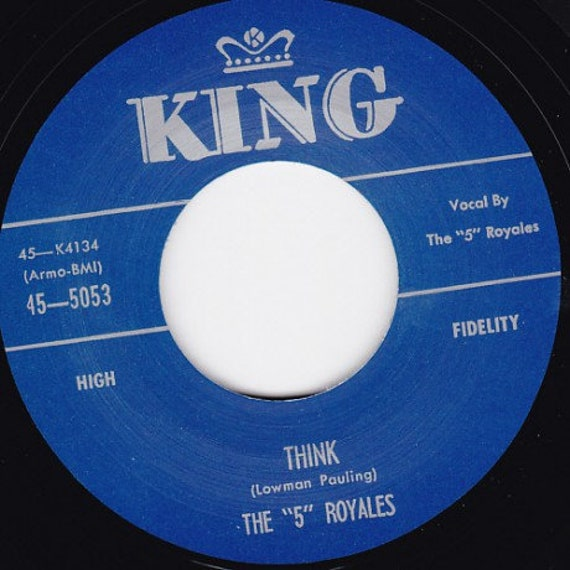 Repro RNR- 45t/7' No sleeve -5 Royales- Think/Dedicated to the one I love/
