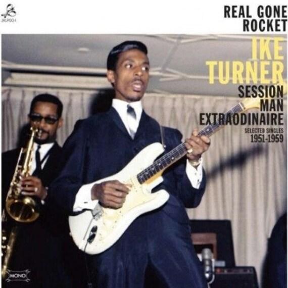 Ike Turner- Real Gone Rocket- Session Man Extraordinaire-Selected Singles 1951-1959 Format LP