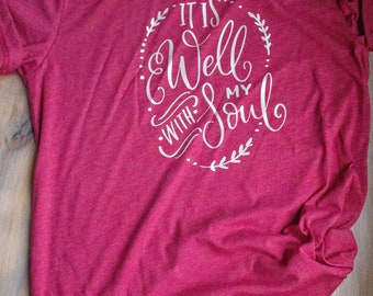 It is well with my soul, Christian Shirt, Woman's tee