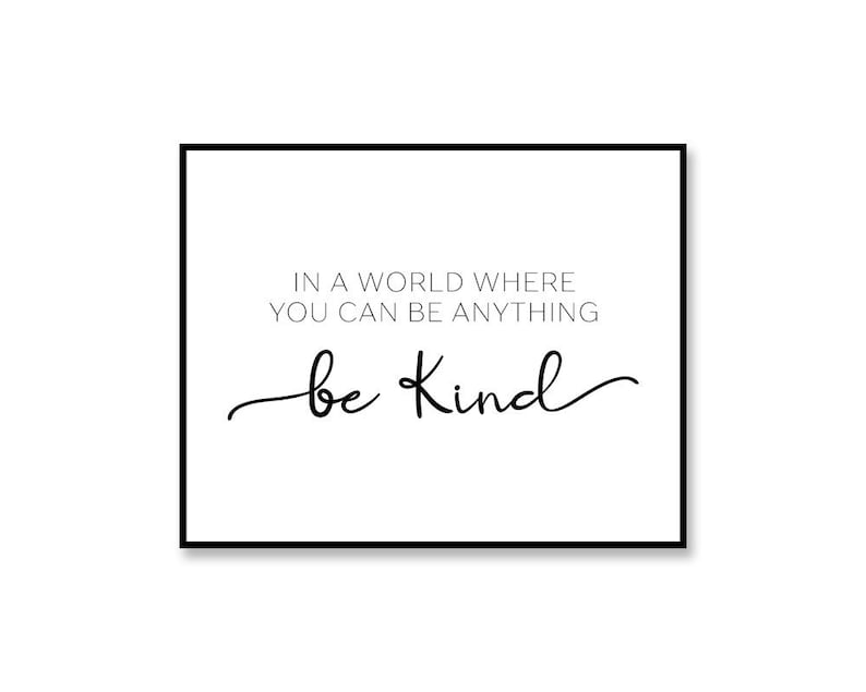 Be Kind Print In A World Where You Can Be Anything Be Kind image 0