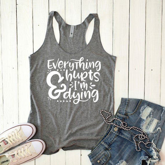 Ladies Original Everything Hurts and I/'m Dying Floral Racerback Tank Top