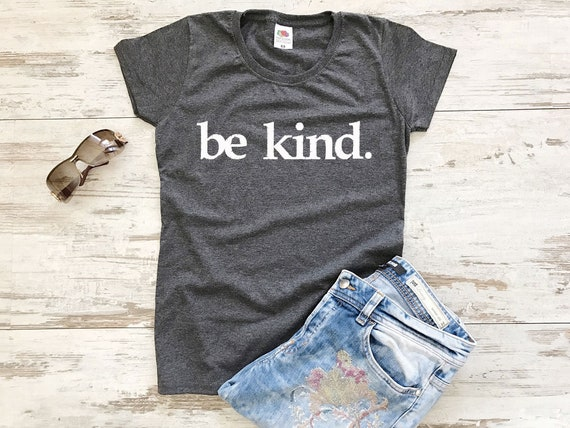 34b68bcf Be kind T-Shirt Womens Shirts with Sayings Be kind shirt | Etsy