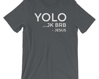 926082085 Christian Shirt YOLO JK BRB Funny Christian Gift Jesus Shirt
