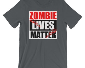 Zombie Lives Matter Funny Zombie T-Shirt