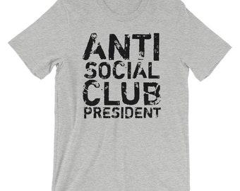 8004cf85317b Anti Social Club President T-Shirt Funny Introvert Tee Anti Socializing  Lonely Shirt  Shirtoftheday