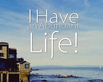 I Have an Abundant Life!