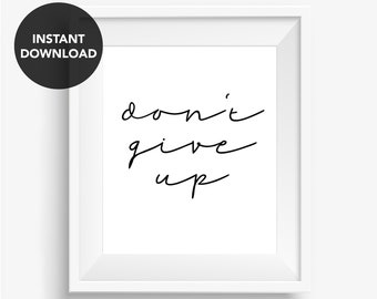 Don't Give Up Motivational Poster Positive Art Gym Poster Workout Poster Encouragement Never Give Up Print Instant Download Black And White