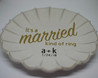 Ring dish, Married, Bridal Gift, Bride, Mother's Day, Engagement