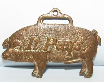 MoorMan's Manufacturing Feed Company Figural Hog Pig It Pays to Feed Hogs Right Vintage Brass Pocket Watch Fob Quincy IL Boar Sow Pork Swine