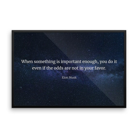 elon musk quote enhanced matte paper framed poster