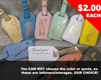 ASSORTED LUGGAGE TAGS | ID11 | Many colors and quotes with silver/gold imprints & buckles | Our Choice