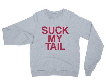 Suck My Tail - Unisex California Fleece Raglan Sweatshirt