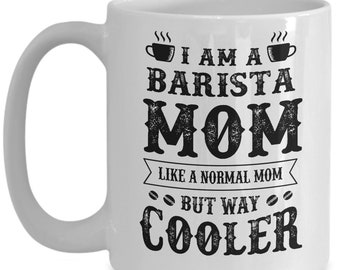 Mother's Day Gift Mug for Barista Mom