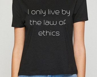 Tshirt with text for law of ethics supporter