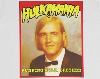 Hulkamania T-Shirt / Senior Prom Running Wild WWF NWA Hulk Hogan AWA Vince McMahon Macho Man Savage Ric Flair Wrestling Rasslin Atomic Elbow