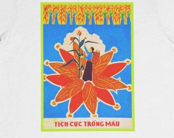 "Tích Cực Trong Máu ""Confidence in the Blood"" Vietnam Propaganda Shirt / Hanoi Saigon Expat Pho Banh Mi Communist Party Vietnamese USSR Cute"