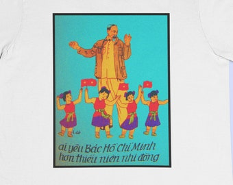 Uncle Ho Dancing with Children T-Shirt / Vietnam Propaganda Vietnamese Ho Chi Minh Hanoi Saigon Banh Mi Pho Communist Youth USSR Cuba Fidel