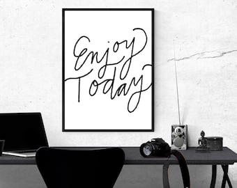 Enjoy Today Print, Printable Art Print, Quote Wall Art, Inspirational Quote, Digital Download