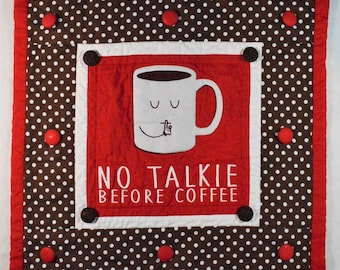 Coffee Now Quilted Wall Hanging Re-purposed T-Shirt
