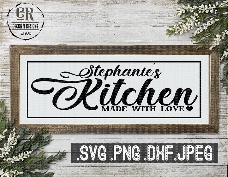 Download Stephanie's Kitchen Made With Love Svg Png Dxf Jpeg   Etsy