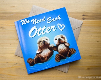 We need each otter greetings card