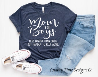 a716a17ff Mom of Boys Less Drama Than Girls But Harder To Keep Alive Unisex jersey t-shirt-  Boy mom shirt- Mom of boys- Mother's Day gift- Mom gift