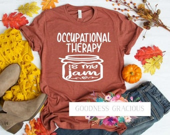 14bc000d22d2 Occupational Therapy is My Jam - OT Tees - Custom Vinyl Shirt - Made to  Order Vinyl Tee - OT is My Jam - Occupational Therapist Shirt