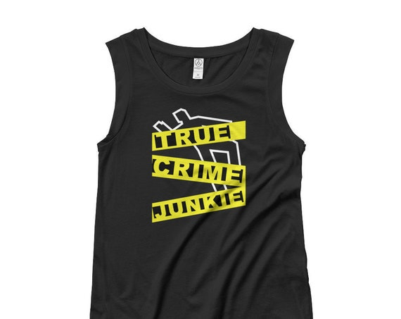 True Crime Junkie Tank Top for Women, Murderino Podcast Fans, Law and Order, Serial Killers