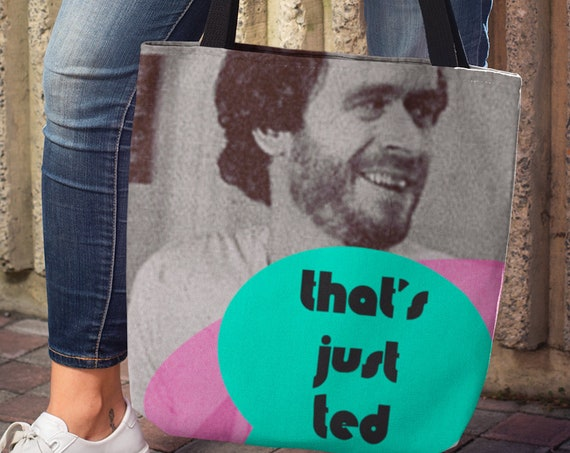 That's Just Ted Bundy Tote bag, True Crime Serial Killer Totebag, Retro 90s TV Aesthetic