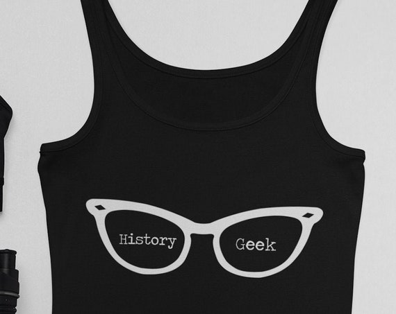 History Geek Tank Top, Nerdy Geeky Cateye Glasses Top for Documentary Obsessed Friends, In Plus Sizes