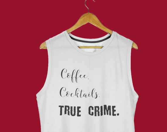Coffee Cocktails True Crime Tank Top, Cute Sleeveless Tee for Podcast Detective Fans Mystery Lovers