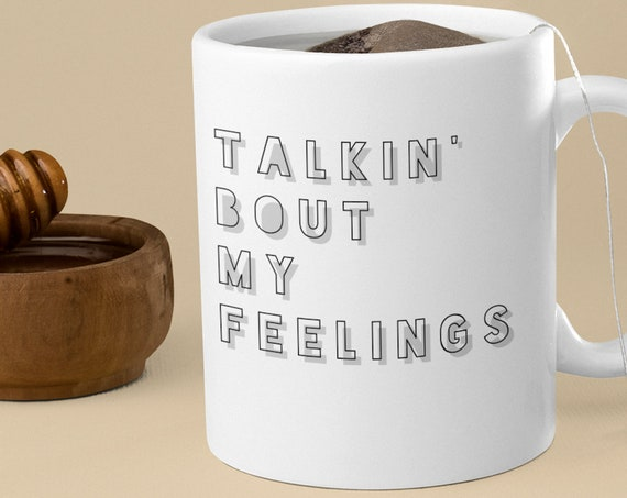 Talkin' Bout My Feelings Mug, Talk Therapy Coffee Mugs for Your BFF, Therapist, Mental Health Feels Good