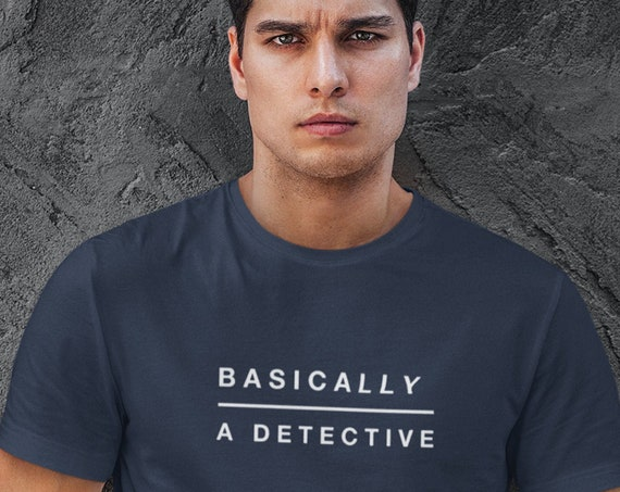 Basically a Detective Tee Shirt, Semi-Fitted Soft Style, Up to 3XL Plus Sizes, True Crime Gift for Podcast Fans