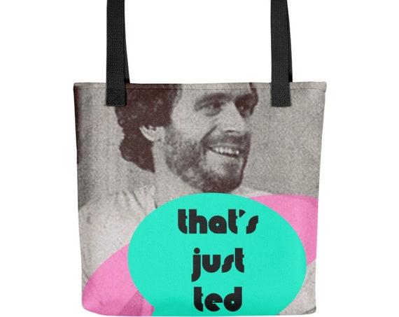 That's Just Ted Bundy Tote bag, True Crime Serial Killer Totebag, 1980s 1990s aesthetic