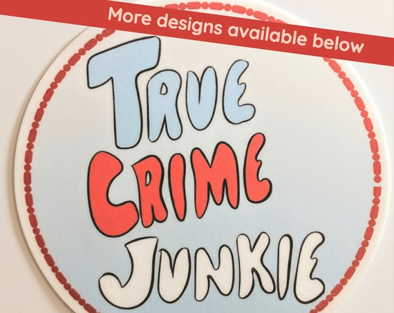 True Crime Stickers, Vinyl Decals for Murderino Calcomanía, Great BFF Gifts for Laptops and Water bottles